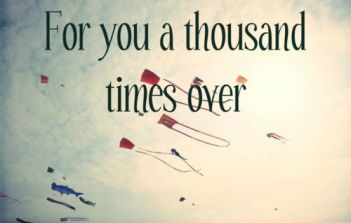 for you a thousand times over